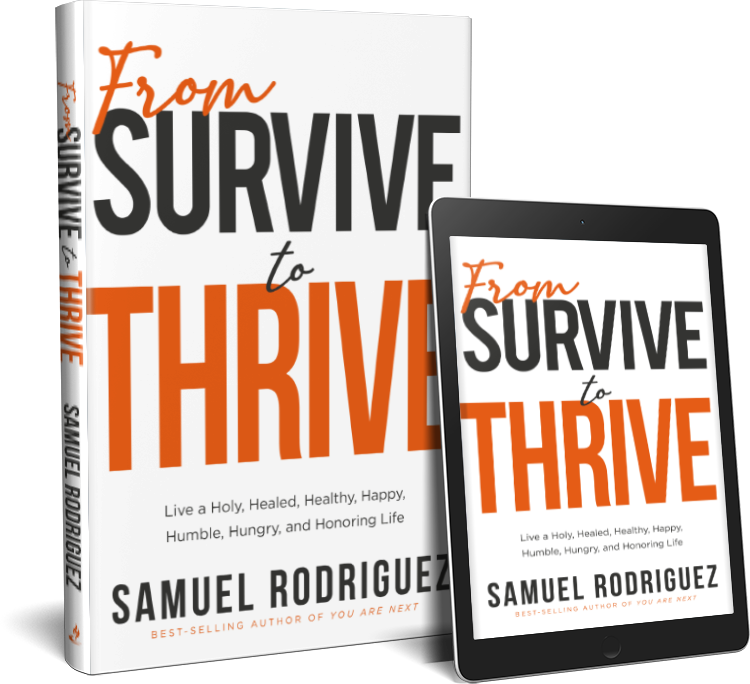 "Samuel Rodriguez on Holy Humility (An Excerpt from ""From Survive to Thrive"")"